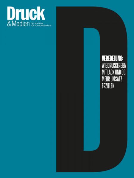 Druck & Medien Dossier Veredelung - Wie Druckereien mit Lack und Co. mehr Umsatz erzielen