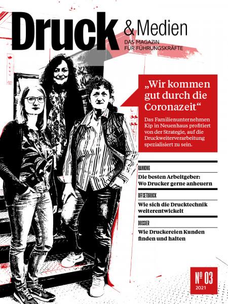 Druck & Medien, das Magazin für Führungskräfte Nr. 3/2021, Wir kommen gut durch die Coronazeit