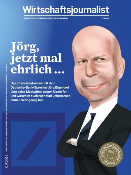 Wirtschaftsjournalist 01/2021: Jörg, jetzt mal ehrlich...