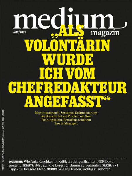 medium magazin 2021 Nr. 2: Machtmissbrauch, Sexismus, Diskriminierung im Journalismus: Die Branche hat ein Problem mit ihrer Führungskultur. Betroffene schildern ihre Erfahrungen.