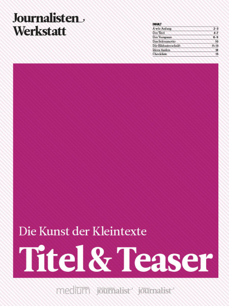 Titel & Teaser: Die Kunst der Kleintexte, Journalisten Werkstatt, Ingrid Kolb
