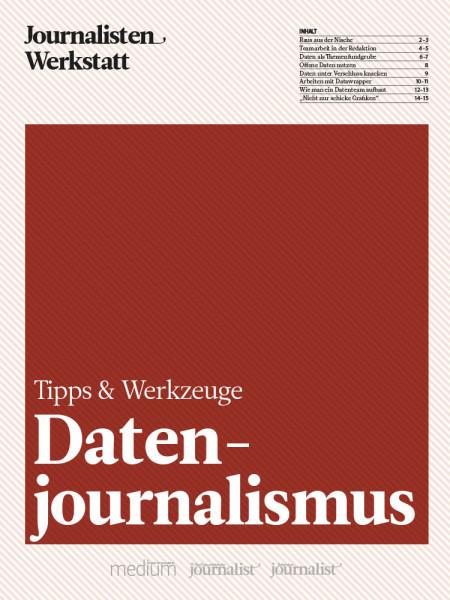Datenjournalismus Tipps und Werkzeuge Sylke Gruhnwald, Julius Tröger Journalisten Werkstatt