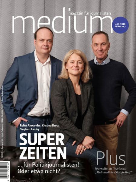medium magazin: Super Zeiten ...für Politikjournalisten! Oder etwa nicht?
