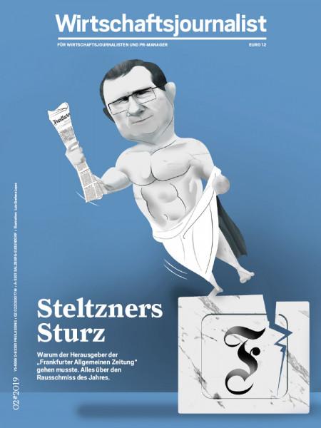 Wirtschaftsjournalist: Steltzners Sturz: Warum der Herausgeber der FAZ gehen musste.