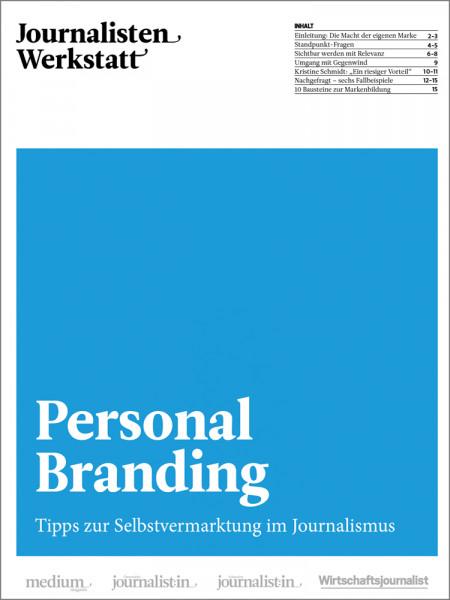 Journalisten Werkstatt: Personal Branding - Tipps zur Selbstvermarktung im Journalismus