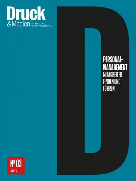 Druck und Medien Dossier PERSONALMANAGEMENT: Mitarbeiter finden und führen