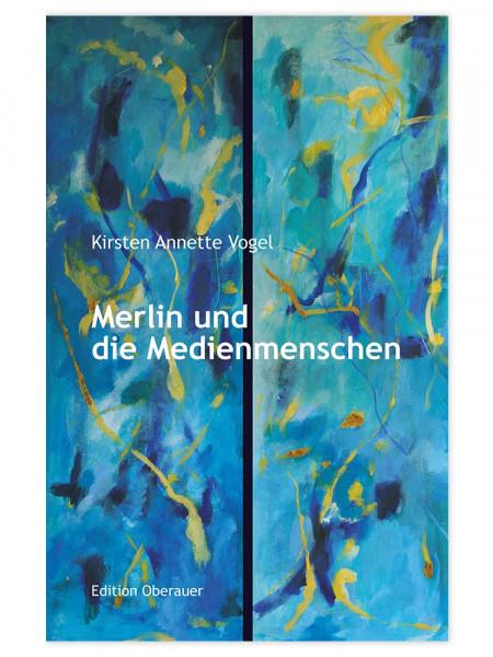 Buch Merlin und die Medienmenschen - ein Märchen Kirsten Annette Vogel