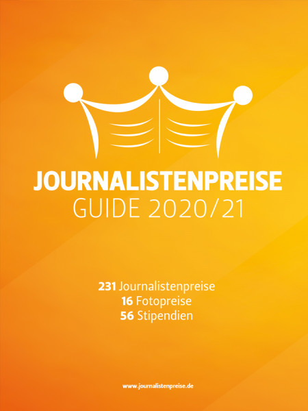 Journalistenpreise Guide 2020/2021: 231 Journalistenpreise, 16 Fotopreise, 56 Stipendien