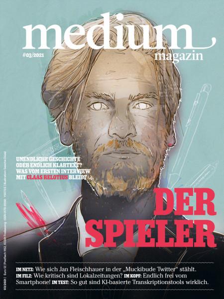 medium magazin 2021 Nr. 3: Der Spieler: Unendliche Geschichte oder endlich Klartext? Was vom ersten Interview mit Claas Relotius bleibt