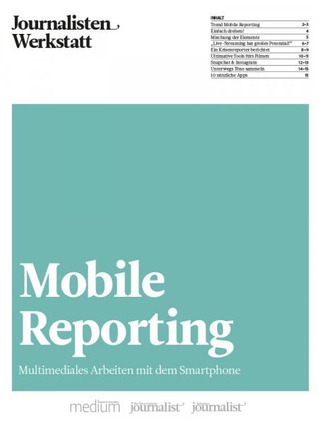 Mobile Reporting: Multimediales Arbeiten mit dem Smartphone, Journalisten Werkstatt, Pauline Tillmann