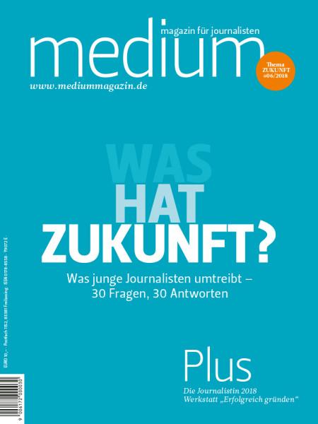 medium magazin: Was hat Zukunft? Was junge Journalisten umtreibt - 30 Fragen, 30 Antworten