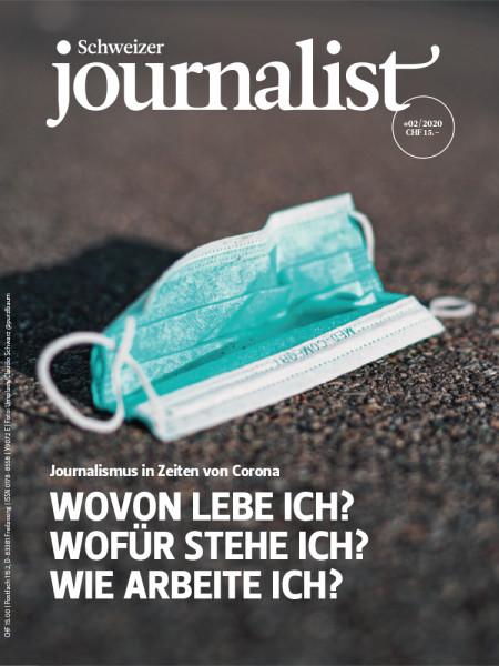 Der Schweizer Journalist 2/2020 Journalismus in Zeiten von Corona