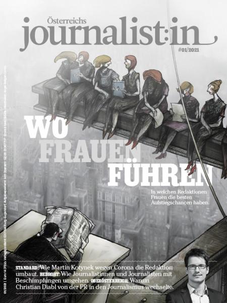 Österreichs Journalist:in 2021/01: Wo Frauen führen In welchen Redaktionen Frauen die besten Aufstiegschancen haben.
